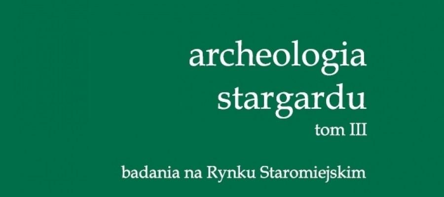 Archeologia Stargardu tom III